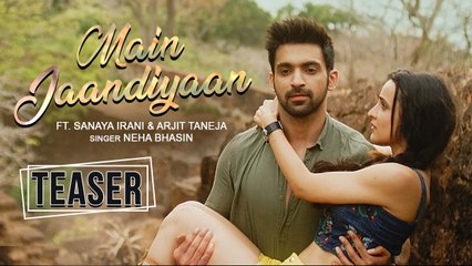 Main Jaandiyaan  Official Teaser 1  Sanaya Irani, Arjit Taneja  Story Unveils on 31st Aug