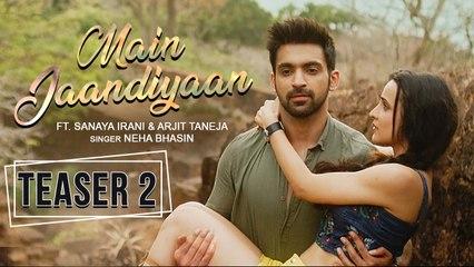 Main Jaandiyaan  Teaser 2  Neha Bhasin  Sanaya Irani, Arjit Taneja  Meet Bros