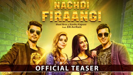 Nachdi Firaangi  Song Teaser  Meet Bros & Kanika Kapoor Ft. Elli AvrRam  MB Music  20th June