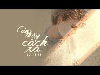 Cảm Thấy Cách Xa - JayKii「Acoustic」 #Chang