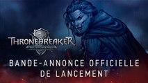 Thronebreaker : The Witcher Tales - Trailer de lancement