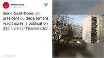Seine-Saint-Denis. Le président du département réagit après la publication d'un livre sur l'islamisation.