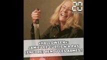 «Halloween»: Jamie Lee Curtis n'a pas (encore) rendu les armes !