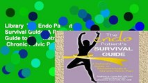Library  The Endo Patient s Survival Guide: A Patient s Guide to Endometriosis   Chronic Pelvic Pain