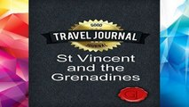 [P.D.F] Travel Journal St Vincent and the Grenadines [E.P.U.B]