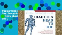 Popular Diabetes Head to Toe: Everything You Need to Know about Diagnosis, Treatment, and Living