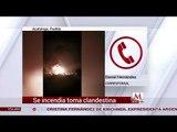 Se registró el incendio en toma clandestina en Acatzingo, Puebla