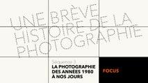 MOOC Une brève histoire de la photographie - La photographie des années 80 à nos jours - Focus