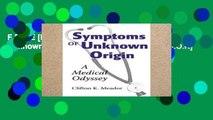 Symptoms of Unknown Origin: A Medical Odyssey