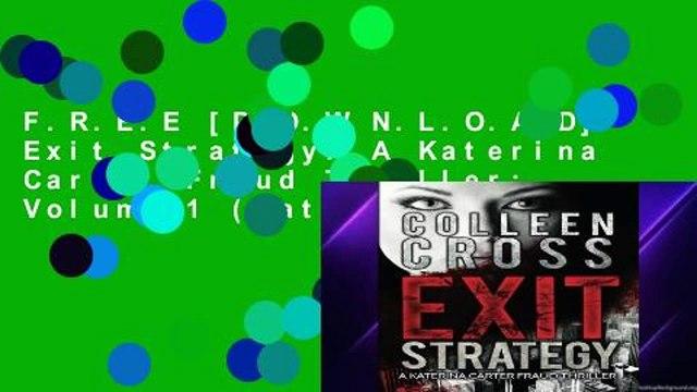 F.R.E.E [D.O.W.N.L.O.A.D] Exit Strategy: A Katerina Carter Fraud Thriller: Volume 1 (Katerina