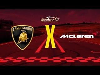 Lamborghini x McLaren! Paixão italiana ou perfeição britânica? - AceleDebate #18