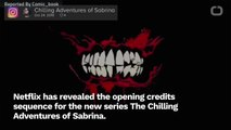 Netflix Releases New Opening For 'Chilling Adventures of Sabrina'
