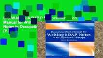 D.O.W.N.L.O.A.D [P.D.F] Documentation Manual for Writing SOAP Notes in Occupational Therapy [P.D.F]