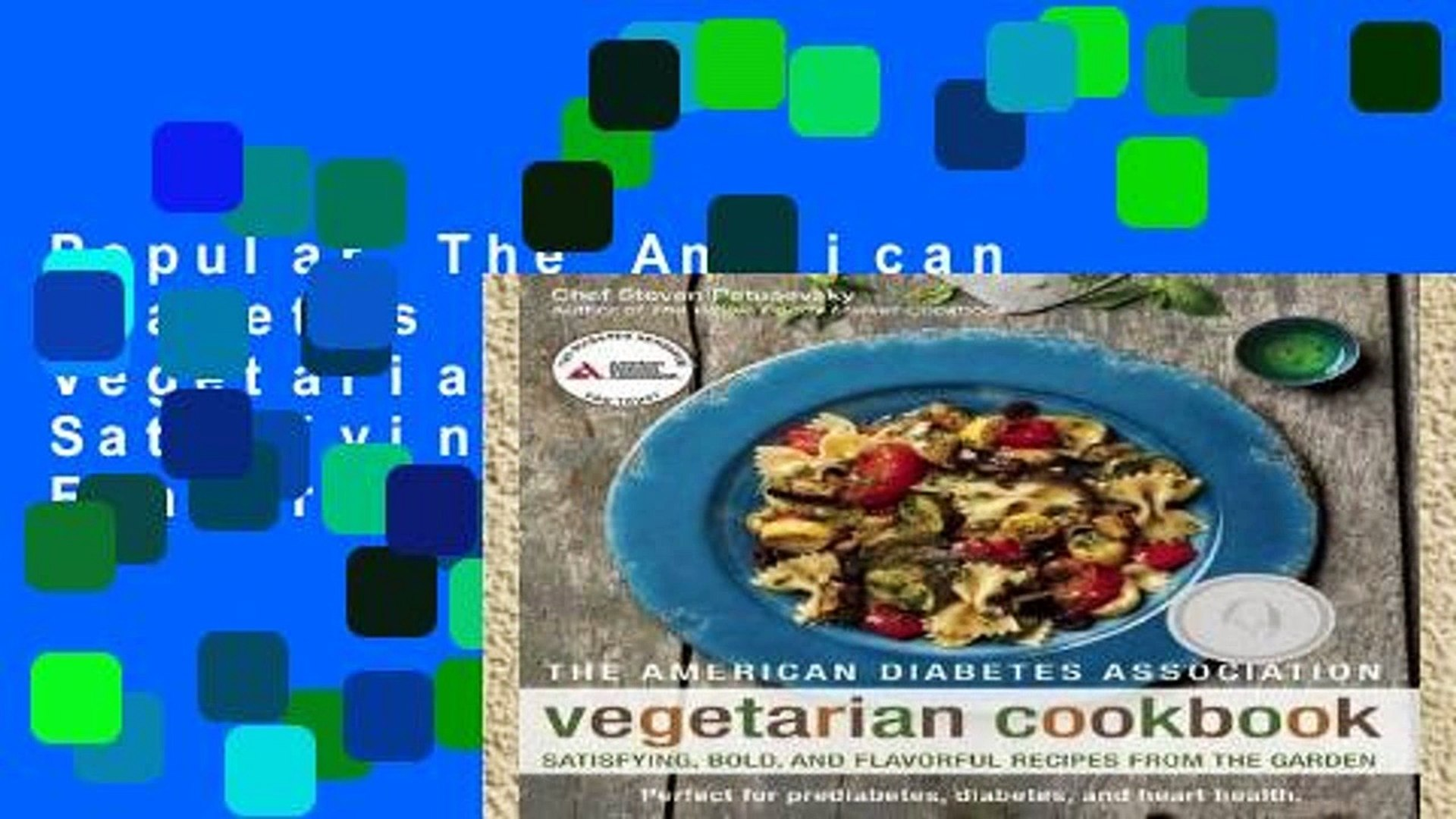 Popular The American Diabetes Association Vegetarian Cookbook Satisfying Bold And Flavorful