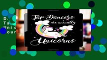 D.O.W.N.L.O.A.D [P.D.F] Tap Dancers Are Actually Unicorns: A Blank Lined Journal for Tap Dancers