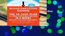 Review  Blood Pressure Down: The 10-Step Plan to Lower Your Blood Pressure in 4 Weeks--Without