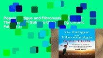 Popular Fatigue and Fibromyalgia Solution: The Essential Guide to Overcoming Chronic Fatigue and