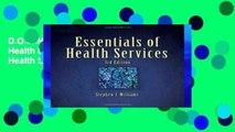 D.O.W.N.L.O.A.D [P.D.F] Essentials of Health Services (Delmar Series in Health Services