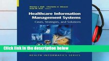 [P.D.F] Healthcare Information Management Systems: Cases, Strategies, and Solutions (Health
