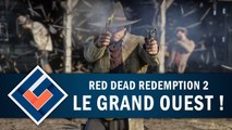 RED DEAD REDEMPTION 2 : On explore le Grand Ouest !   GAMEPLAY FR