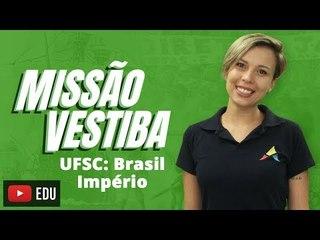 UFSC: Brasil Império