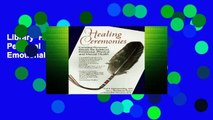 Library  Healing Ceremonies: Creating Personal Rituals for Spiritual, Emotional, Physical and