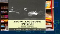 F.R.E.E [D.O.W.N.L.O.A.D] How Doctors Think: Clinical Judgment and the Practice of Medicine [P.D.F]