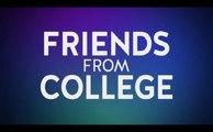 Friends From College - Teaser Saison 2