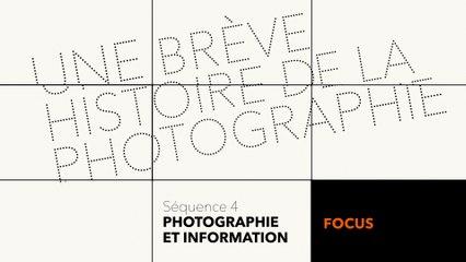 MOOC Une brève histoire de la photographie - Photographie et information - Focus