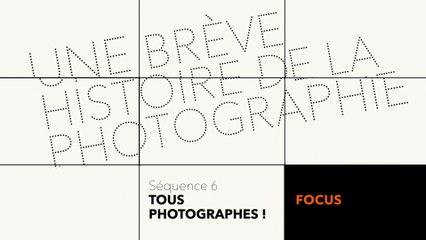 MOOC Une brève histoire de la photographie - Tous photographes - Focus