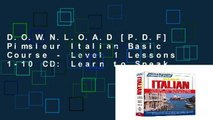 D.O.W.N.L.O.A.D [P.D.F] Pimsleur Italian Basic Course - Level 1 Lessons 1-10 CD: Learn to Speak