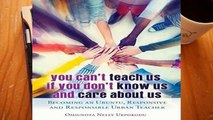 Best product  You Can t Teach Us if You Don t Know Us and Care About Us: Becoming an Ubuntu,