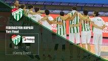 Federasyon Kupası Yarı Final: Bursaspor 80-77 Petkimspor