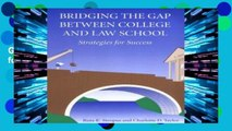 F.R.E.E [D.O.W.N.L.O.A.D] Bridging the Gap Between College and Law School: Strategies for Success