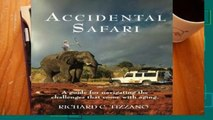 F.R.E.E [D.O.W.N.L.O.A.D] Accidental Safari: A Guide for Navigating the Challenges That Come with