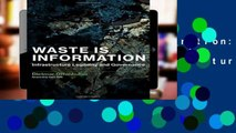 [P.D.F] Waste is Information: Infrastructure Legibility and Governance (Infrastructures) [E.P.U.B]