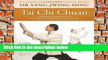 [P.D.F] Tai Chi Chuan Classical Yang Style: The Complete Form Qigong [P.D.F]
