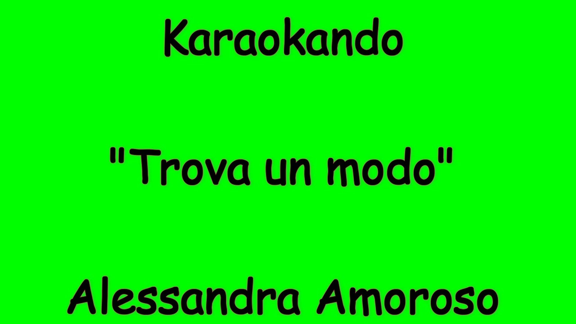 Karaoke Italiano - Trova un modo - Alessandra Amoroso ( Testo ) - Video  Dailymotion