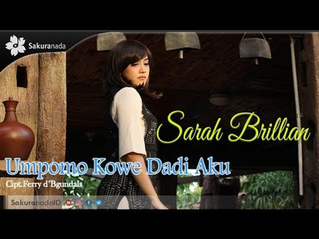 Sarah Brillian - Umpomo Kowe Dadi Aku [OFFICIAL M/V]