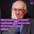 """Marcel Gauchet : """"La personne d'un représentant de la République n'est pas sacrée. Ce qui est sacré, c'est sa fonction."""""""