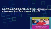 D.O.W.N.L.O.A.D [P.D.F] Early Childhood Experiences in Language Arts: Early Literacy [E.P.U.B]