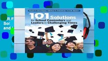 F.R.E.E [D.O.W.N.L.O.A.D] 101 Solutions for School Counselors and Leaders in Challenging Times