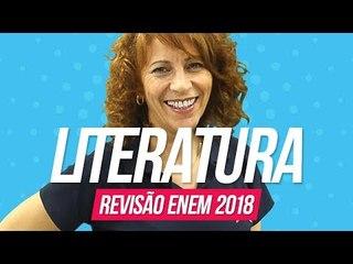 Literatura   Revisão Enem 2018