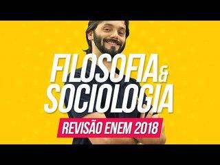 Filosofia e Sociologia   Revisão Enem 2018