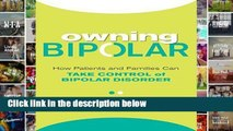 [P.D.F] Owning Bipolar: How Patients and Families Can Take Control of Bipolar Disorder [P.D.F]