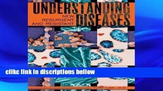 D.O.W.N.L.O.A.D [P.D.F] Understanding New, Resurgent, and Resistant Diseases: How Man and