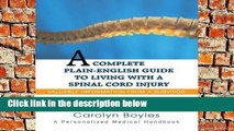 [P.D.F] A Complete Plain-English Guide to Living with a Spinal Cord Injury: Valuable Information