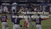 The Red Sox Win, The Red Sox Win The 2018 World Series