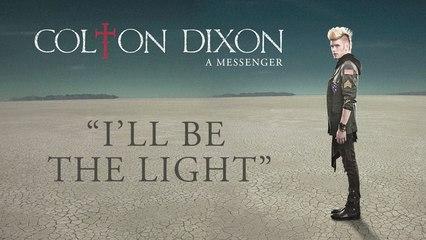 Colton Dixon - I'll Be The Light