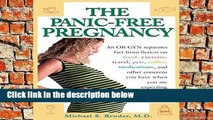 [P.D.F] The Panic-Free Pregnancy: An Ob-GYN Separates Fact from Fiction on Food, Exercise, Travel,